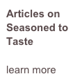 Articles on Seasoned to Taste